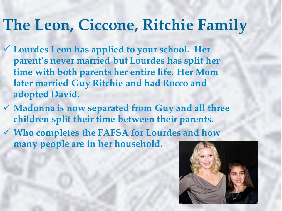 The Leon, Ciccone, Ritchie Family Lourdes Leon has applied to your school.