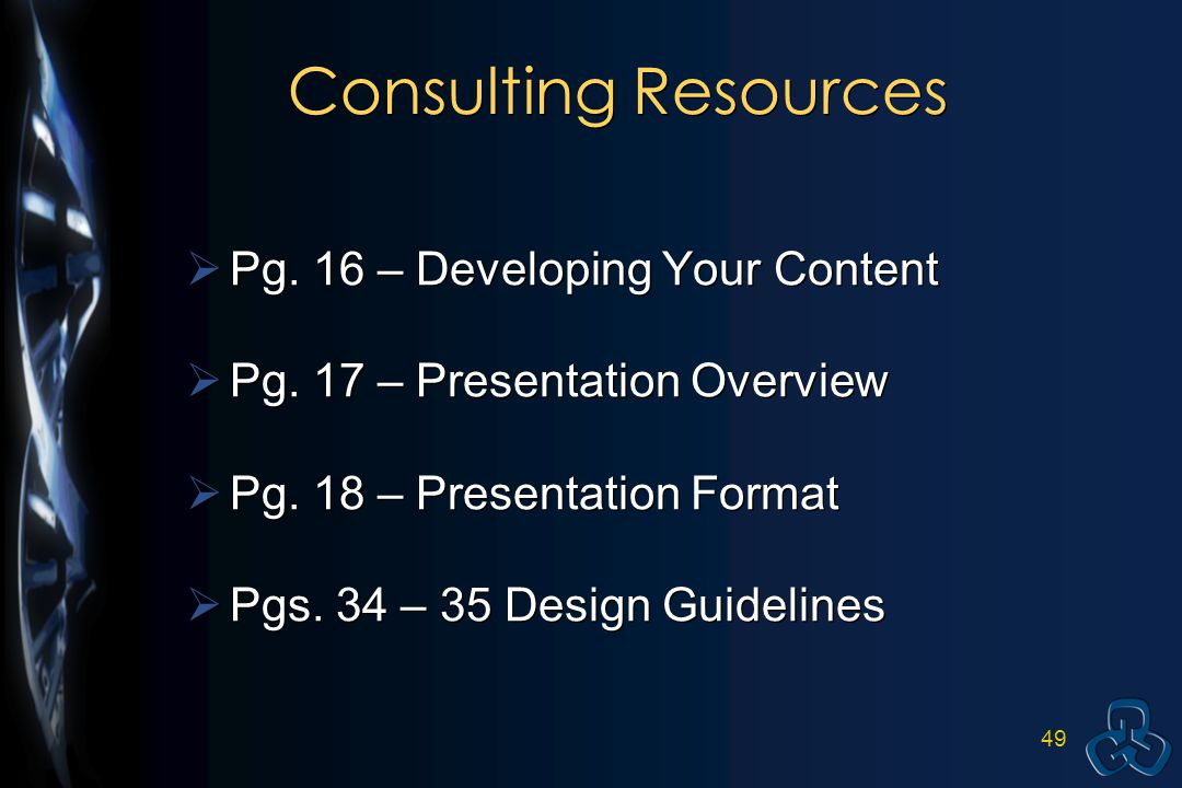 48 Key Points to Remember  Developing My Content  Creating PowerPoint Presentations  Using PowerPoint During Presentations  Managing Anxiety  Developing My Content  Creating PowerPoint Presentations  Using PowerPoint During Presentations  Managing Anxiety