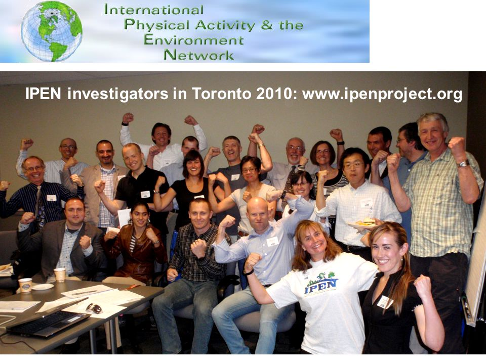 49 IPEN investigators in Toronto 2010: www.ipenproject.org