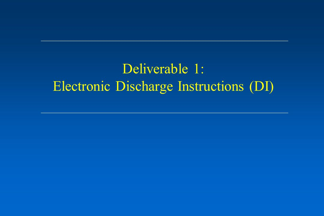 Deliverable 1: Electronic Discharge Instructions (DI)