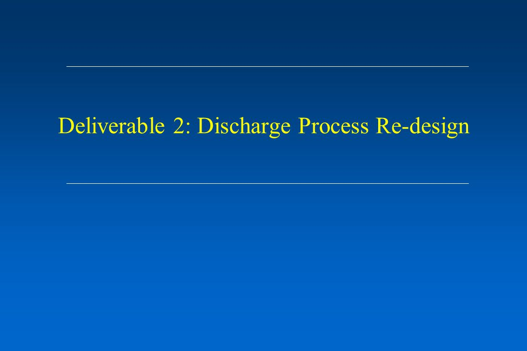 Deliverable 2: Discharge Process Re-design