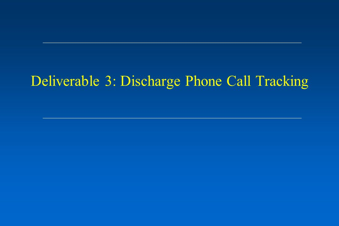 Deliverable 3: Discharge Phone Call Tracking