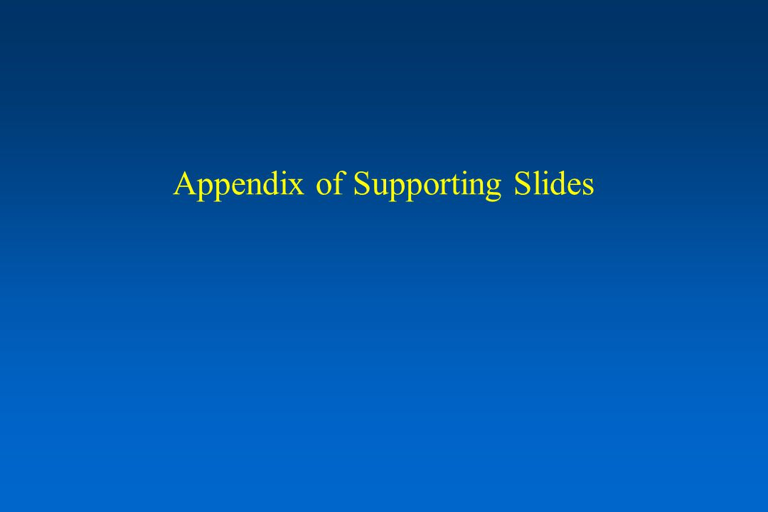 Appendix of Supporting Slides