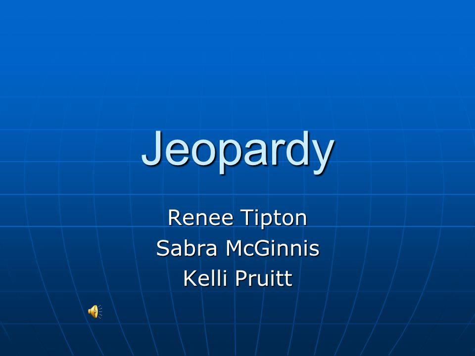 Jeopardy Renee Tipton Sabra McGinnis Kelli Pruitt