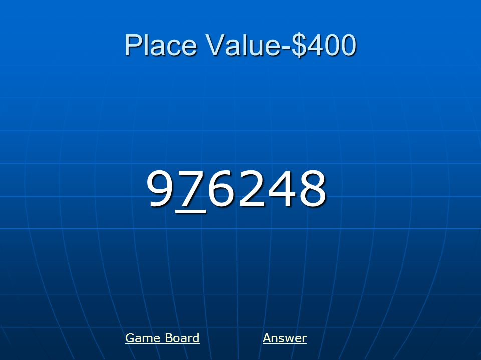 Place Value-$400 976248 Game BoardAnswer