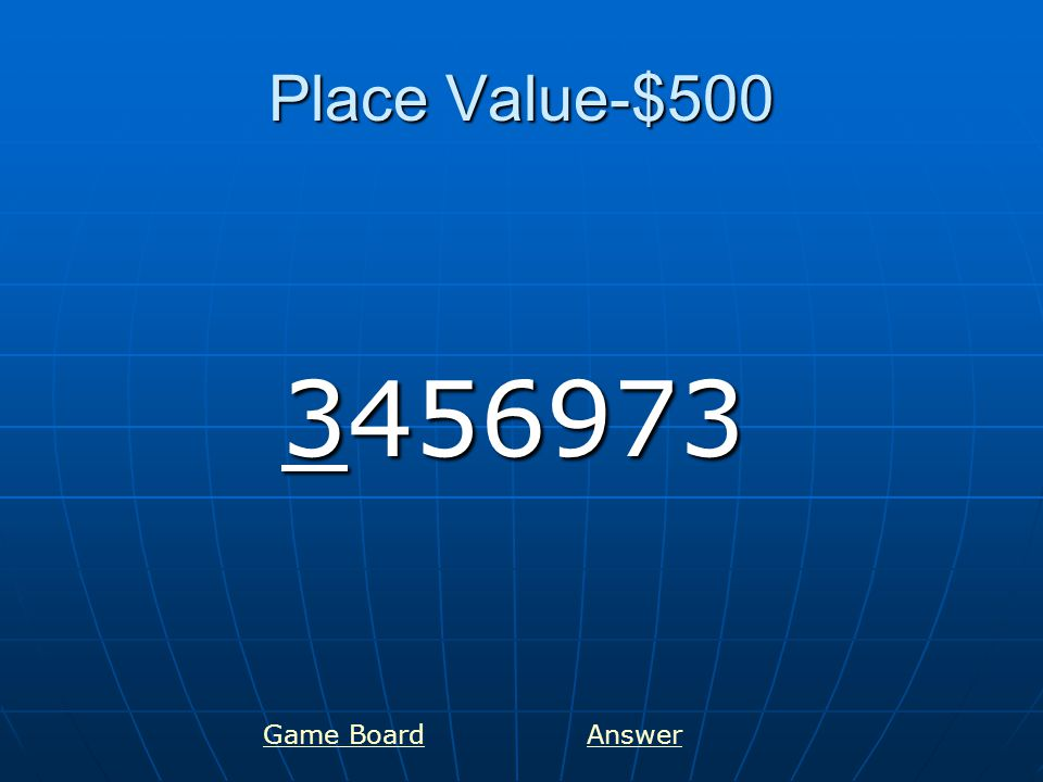 Round-$100 Round to the nearest tens place: 43 Game BoardAnswer