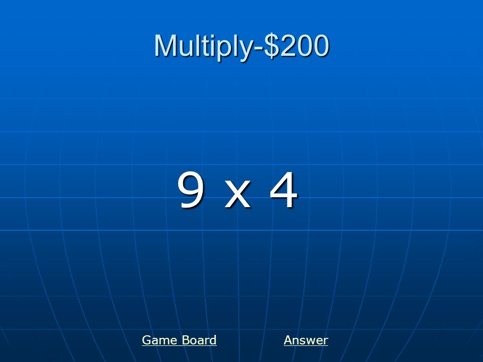 Multiply-$300 5 x 8 Game BoardAnswer