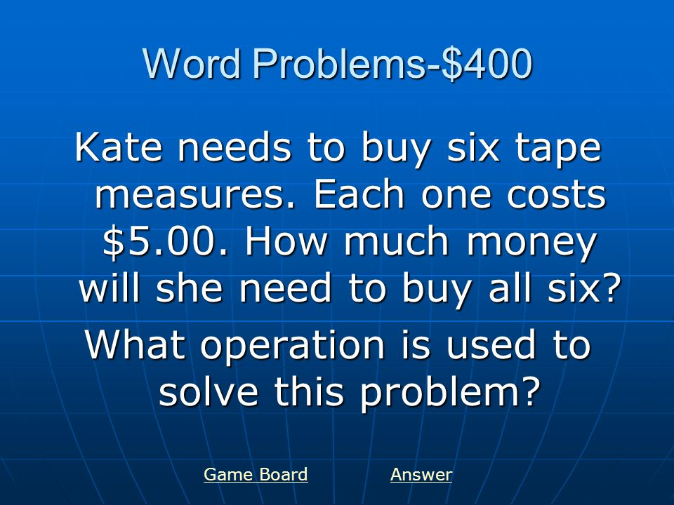 Word Problems-$400 Kate needs to buy six tape measures.