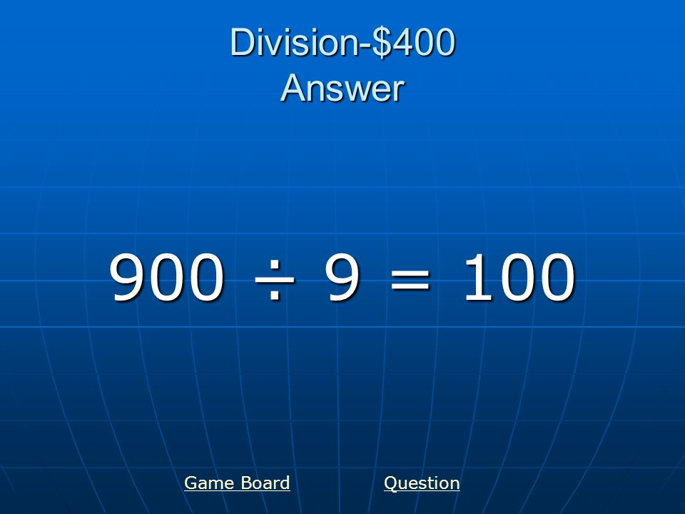 Division-$500 Answer 217 ÷ 7 = 31 Game Board Question