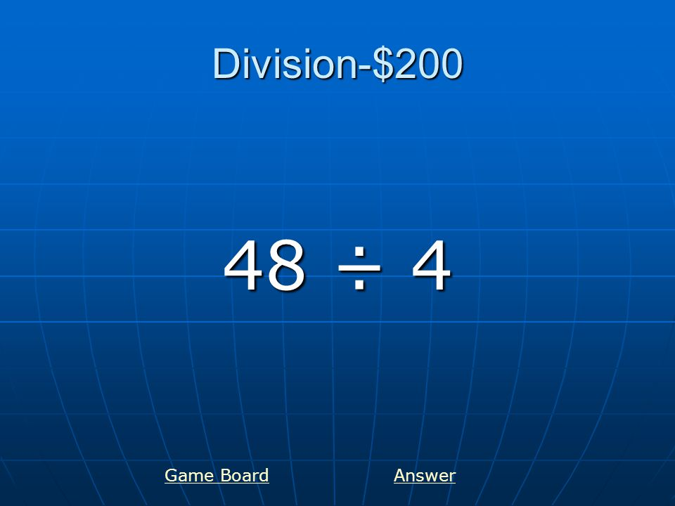 Division-$300 888 ÷ 2 Game BoardAnswer