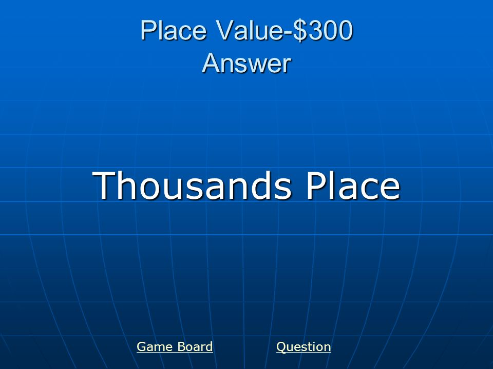 Place Value-$400 Answer Ten Thousands Place Game BoardQuestion