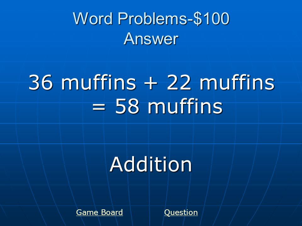 Word Problems-$200 Answer 60 sandwiches – 23 sandwiches = 37 sandwiches Subtraction Game BoardQuestion