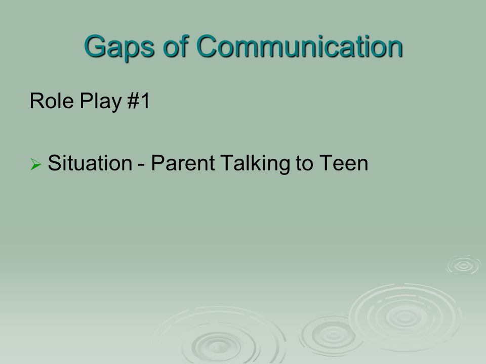 Gaps of Communication Role Play #1   Situation - Parent Talking to Teen