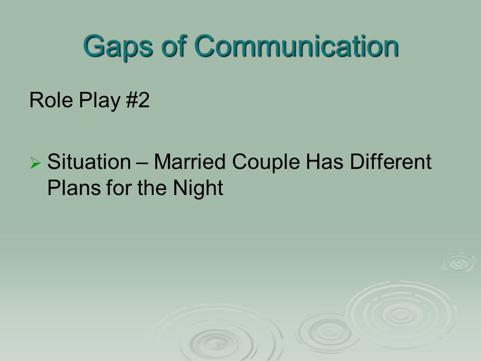 Gaps of Communication Role Play #2   Situation – Married Couple Has Different Plans for the Night