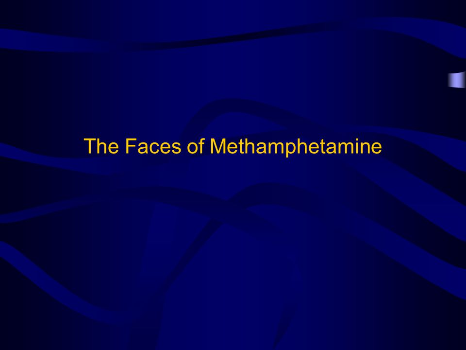 The Faces of Methamphetamine