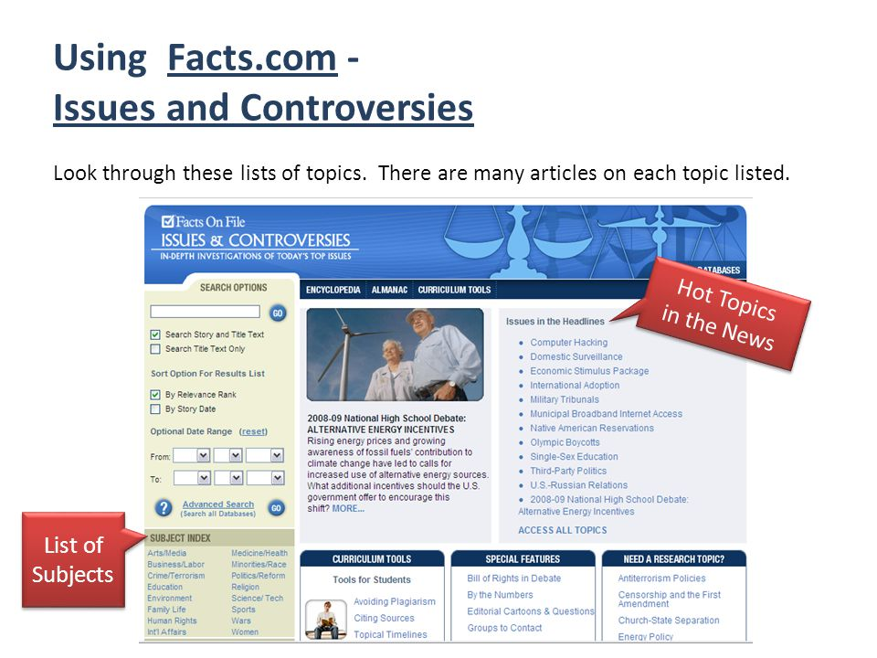 Using Facts.com - Issues and Controversies Look through these lists of topics.