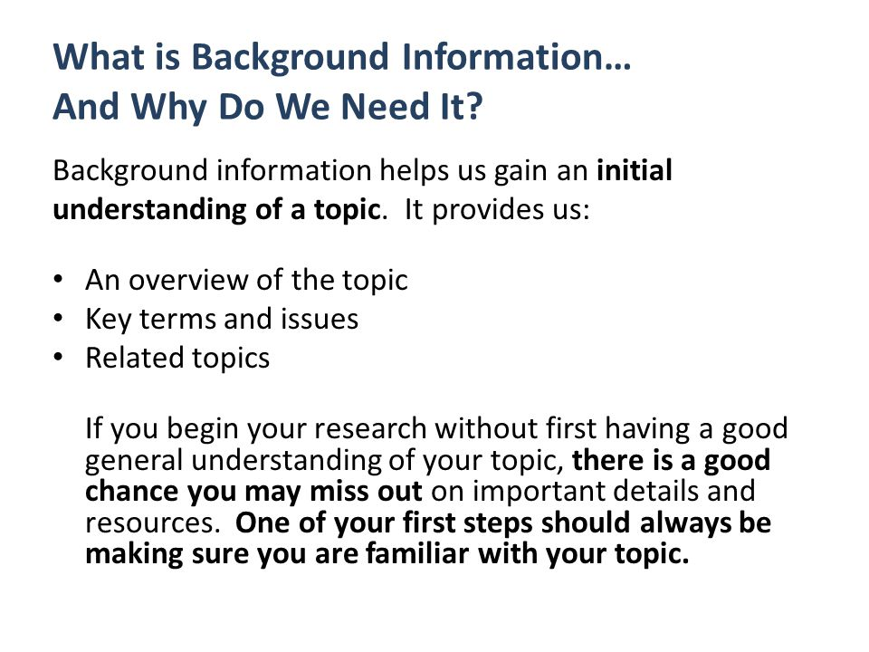What is Background Information… And Why Do We Need It.
