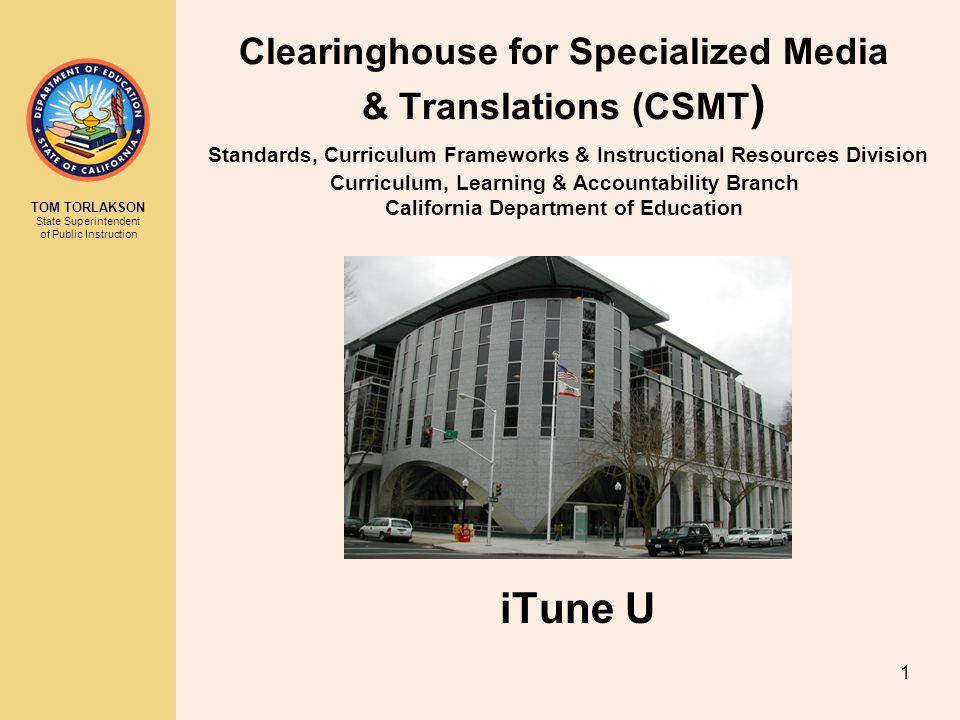 TOM TORLAKSON State Superintendent of Public Instruction 2 CDE on iTunes U December 13, 2010
