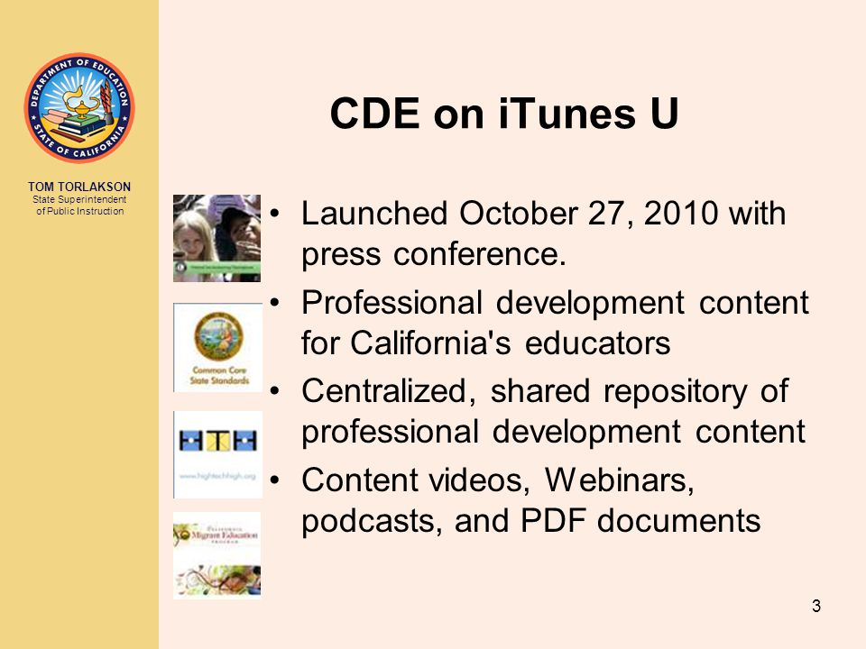 TOM TORLAKSON State Superintendent of Public Instruction 14 Accessing CDE on iTunes U Tablet