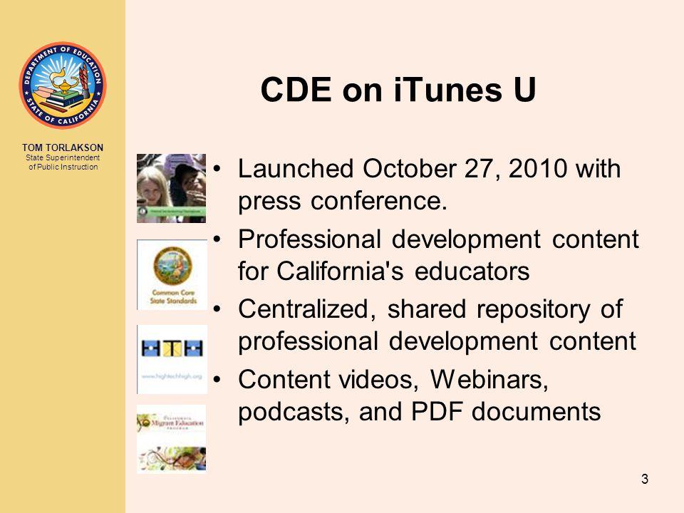 TOM TORLAKSON State Superintendent of Public Instruction 4 CDE on iTunes U