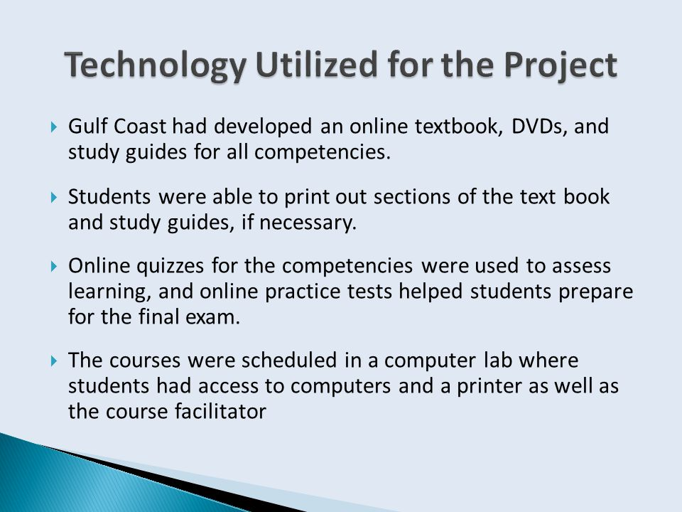  Gulf Coast had developed an online textbook, DVDs, and study guides for all competencies.