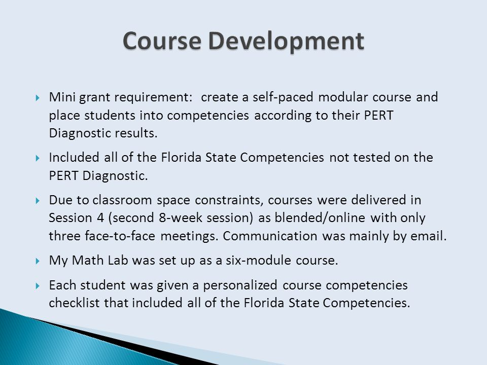  Mini grant requirement: create a self-paced modular course and place students into competencies according to their PERT Diagnostic results.  Includ
