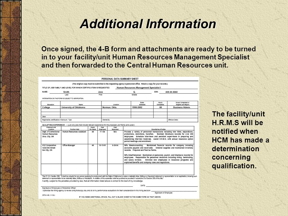 Additional Information Another valuable tool which can be used to verify experience or duties performed is the PMP form.