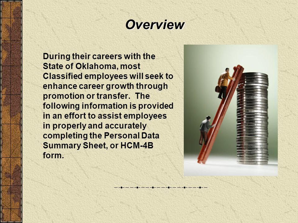 During their careers with the State of Oklahoma, most Classified employees will seek to enhance career growth through promotion or transfer.