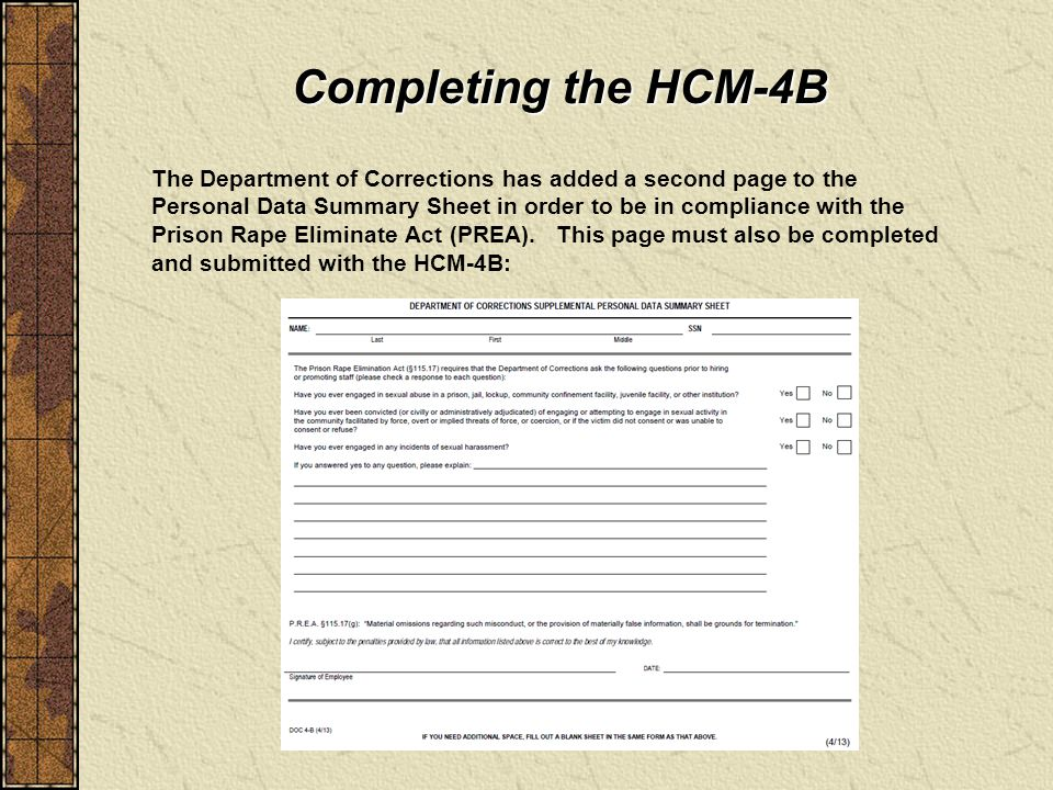 Completing the HCM-4B While you want to demonstrate that you are qualified for the position, you must also ensure that the information provided is accurate and truthful.