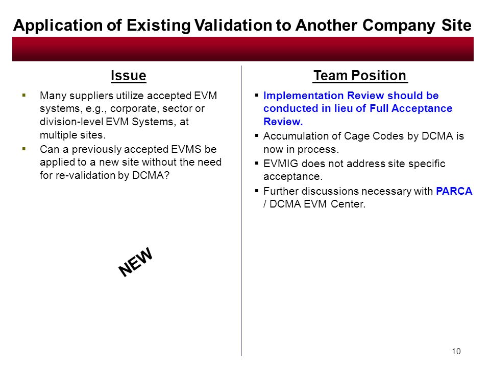 10 Issue Application of Existing Validation to Another Company Site  Many suppliers utilize accepted EVM systems, e.g., corporate, sector or division-level EVM Systems, at multiple sites.