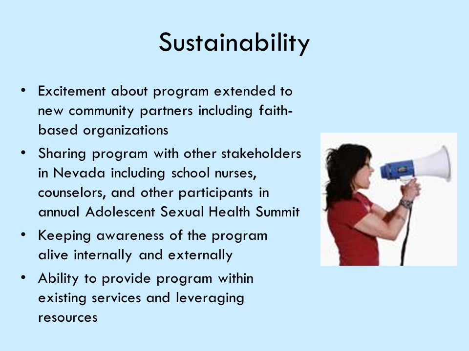 Sustainability Excitement about program extended to new community partners including faith- based organizations Sharing program with other stakeholder