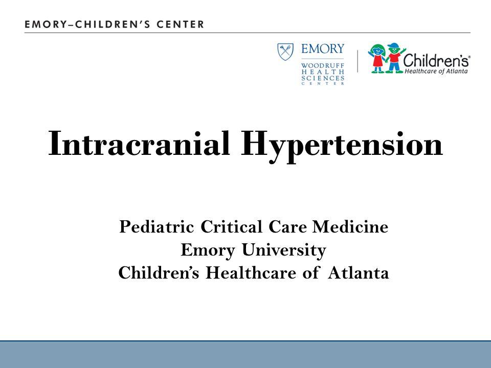 Intracranial Hypertension Pediatric Critical Care Medicine Emory University Children's Healthcare of Atlanta