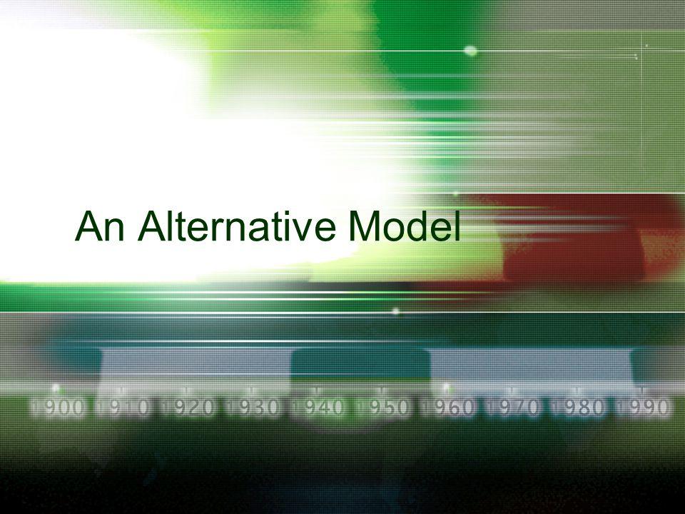 An Alternative Model