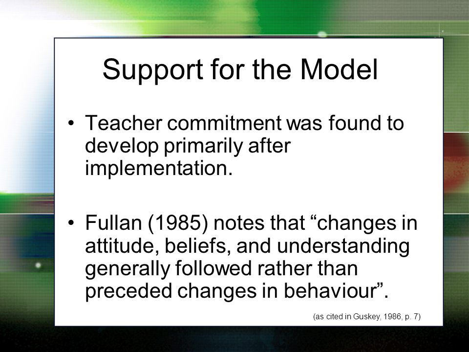 Support for the Model Teacher commitment was found to develop primarily after implementation.