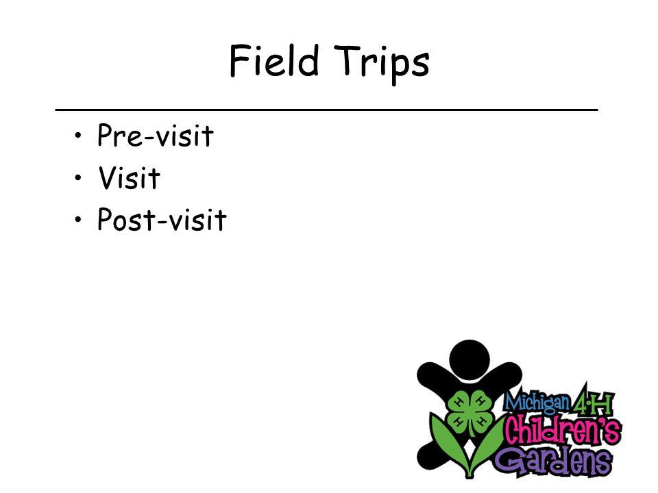 Field Trips Pre-visit Visit Post-visit