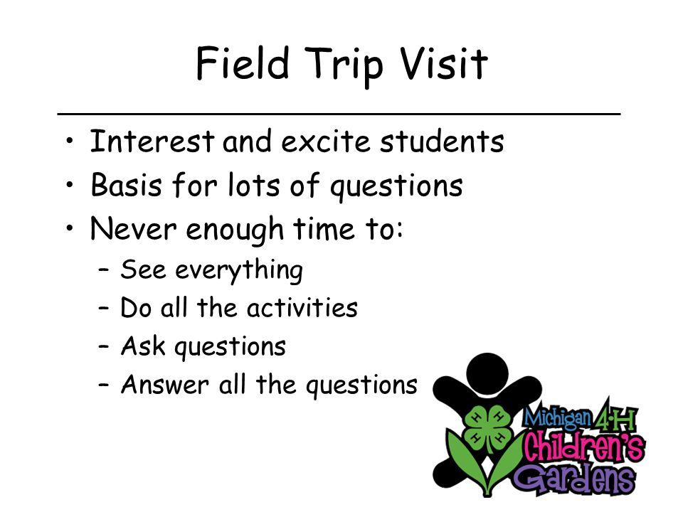 Seeds of Science Day-long field trips Multi-day (usually 3 days) Visits separated by 1-2 weeks Specific between visit experiments, activities, connections