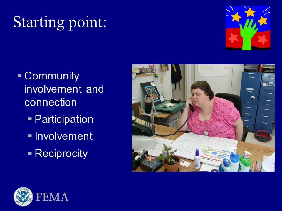 Starting point:  Community involvement and connection  Participation  Involvement  Reciprocity