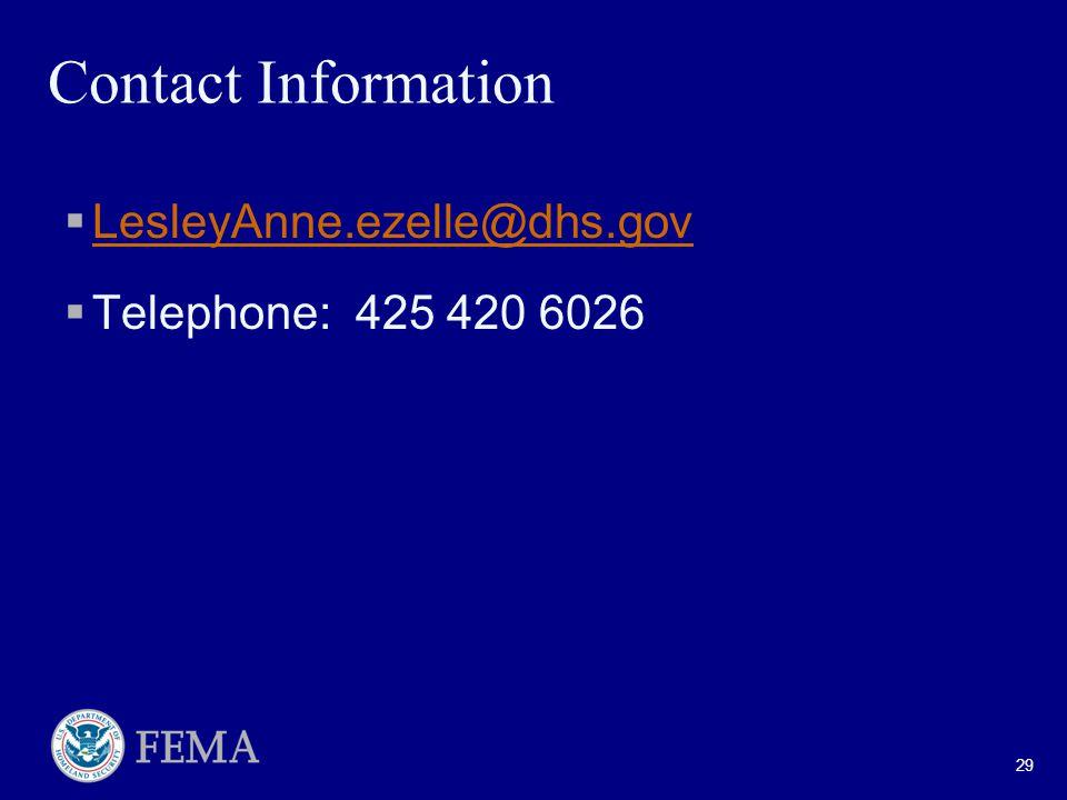 Contact Information  LesleyAnne.ezelle@dhs.gov LesleyAnne.ezelle@dhs.gov  Telephone: 425 420 6026 29