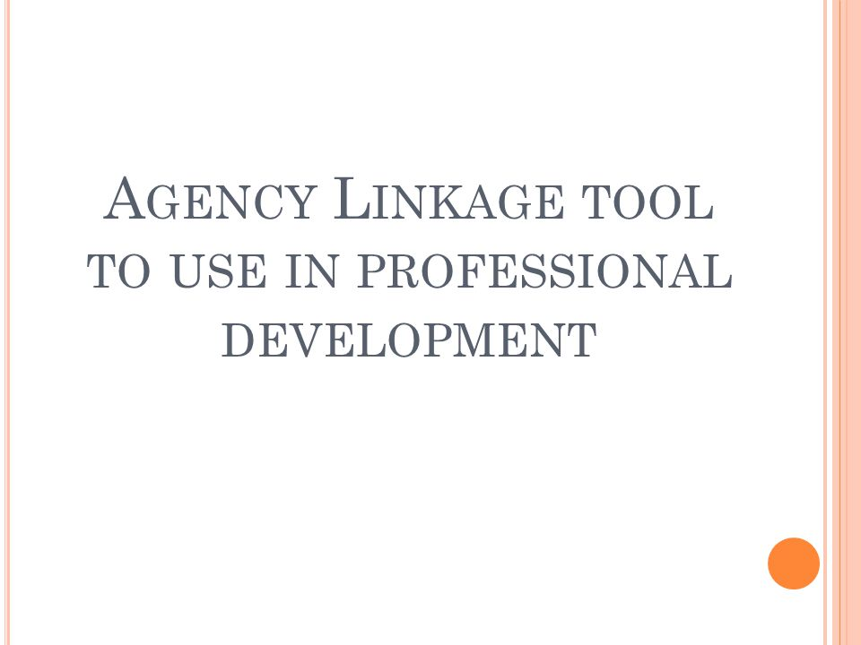 A GENCY L INKAGE TOOL TO USE IN PROFESSIONAL DEVELOPMENT
