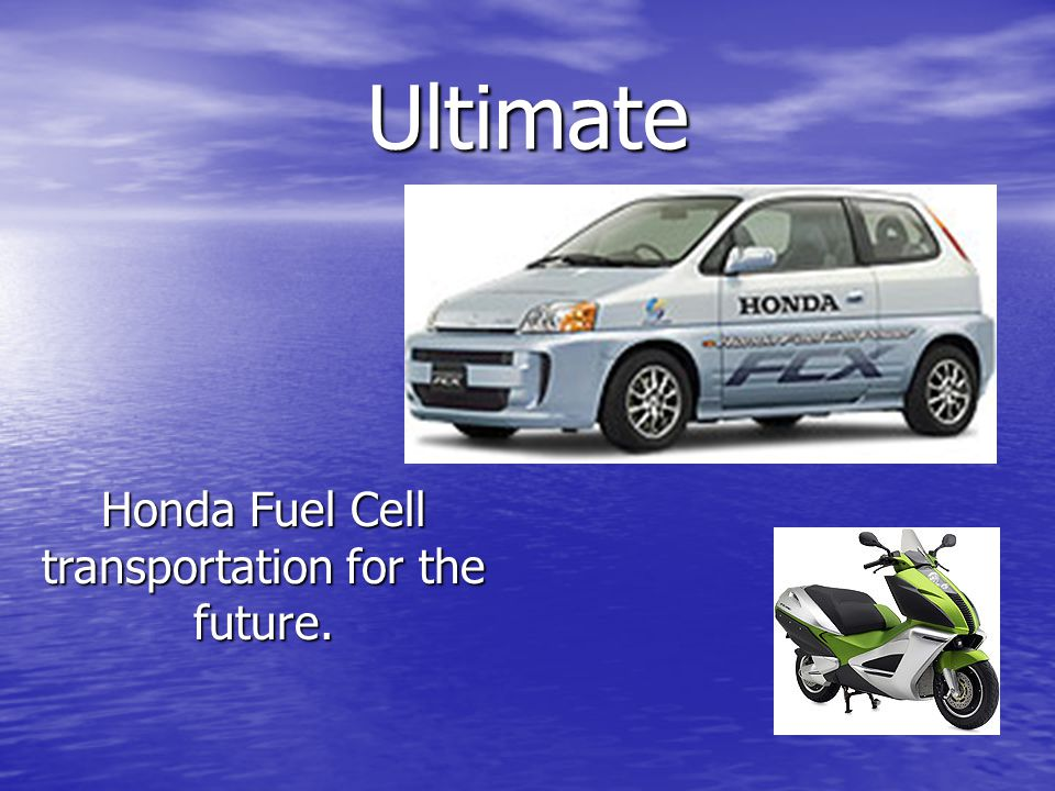 Ultimate Honda Fuel Cell transportation for the future.