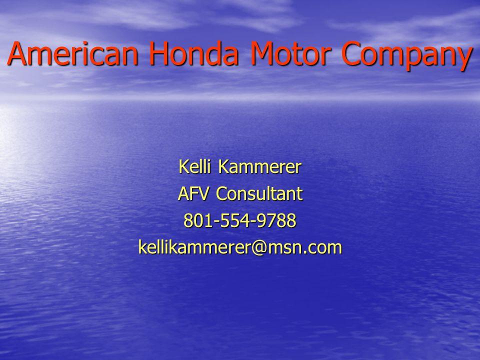 American Honda Motor Company Kelli Kammerer AFV Consultant 801-554-9788kellikammerer@msn.com
