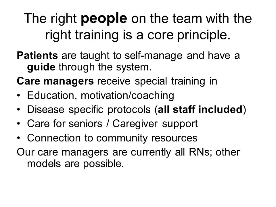 The right people on the team with the right training is a core principle.