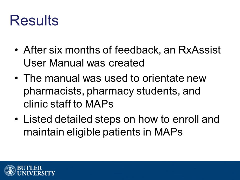 Results After six months of feedback, an RxAssist User Manual was created The manual was used to orientate new pharmacists, pharmacy students, and cli