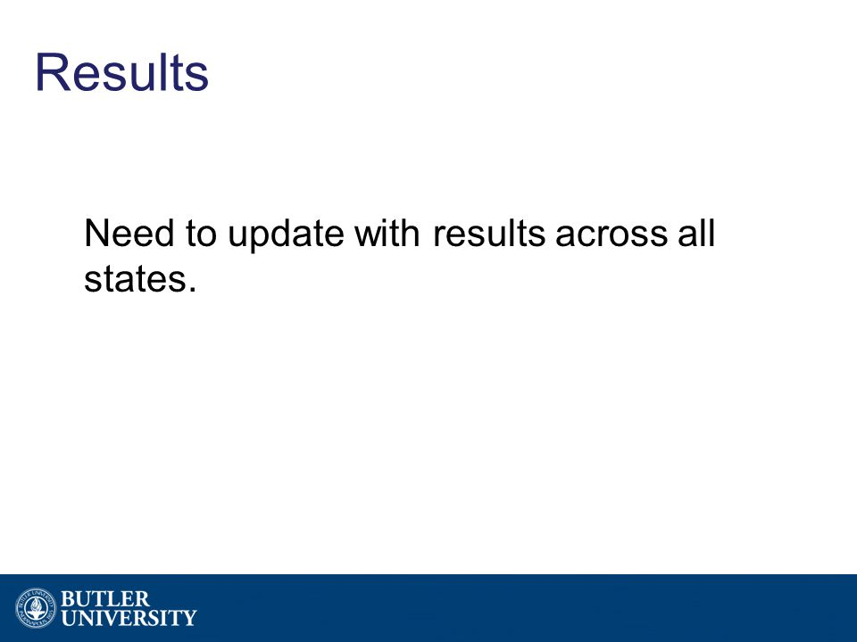 Results Need to update with results across all states.