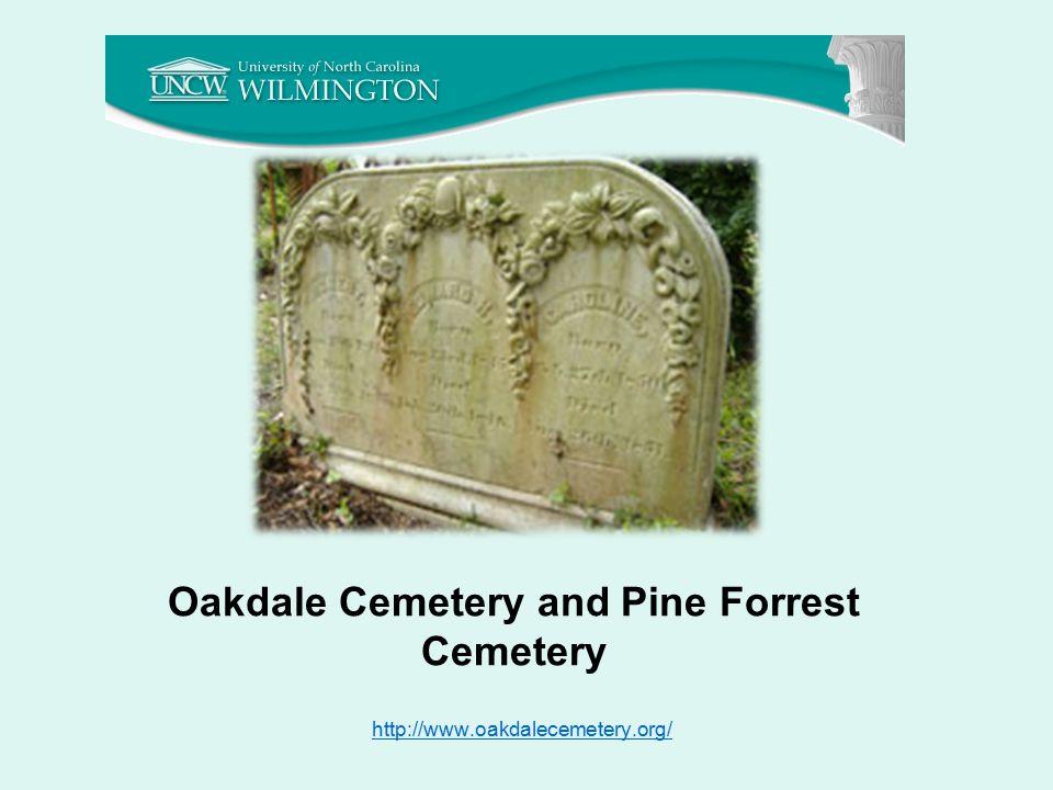 Oakdale Cemetery and Pine Forrest Cemetery http://www.oakdalecemetery.org/