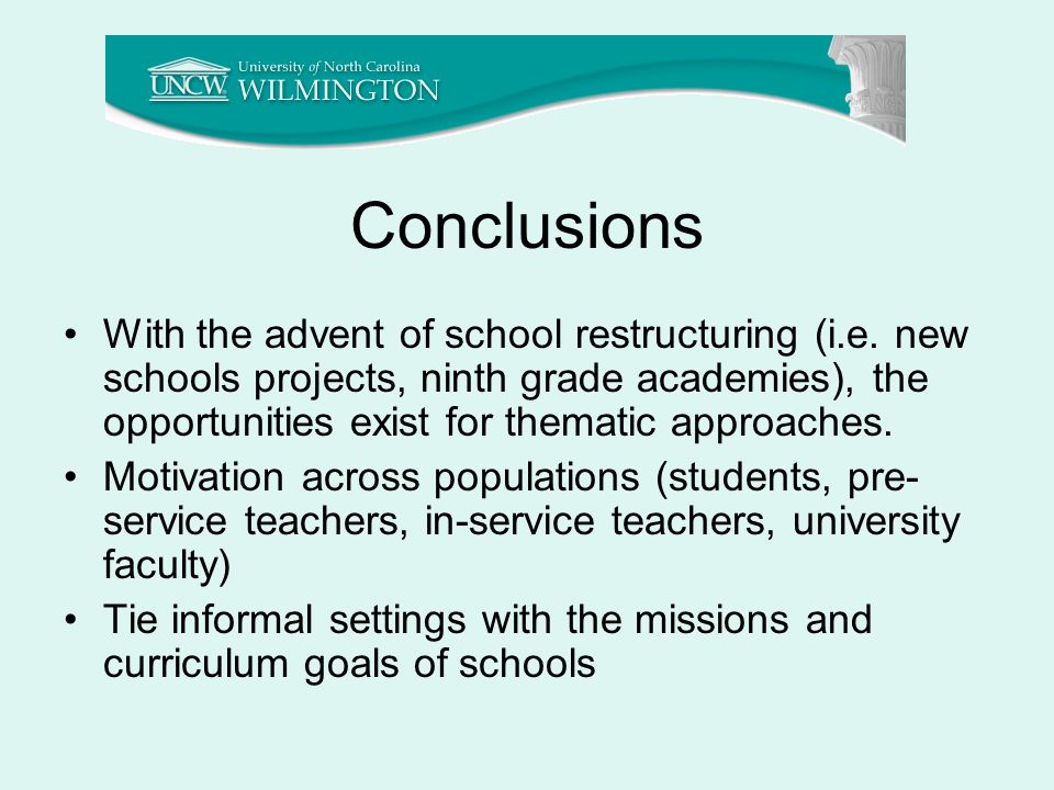 Conclusions With the advent of school restructuring (i.e.