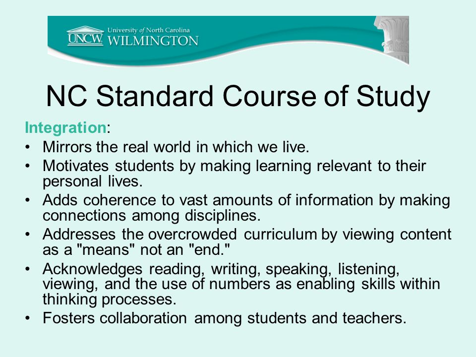 NC Standard Course of Study Integration: Mirrors the real world in which we live.