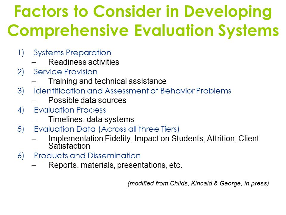 Factors to Consider in Developing Comprehensive Evaluation Systems 1)Systems Preparation –Readiness activities 2)Service Provision –Training and techn