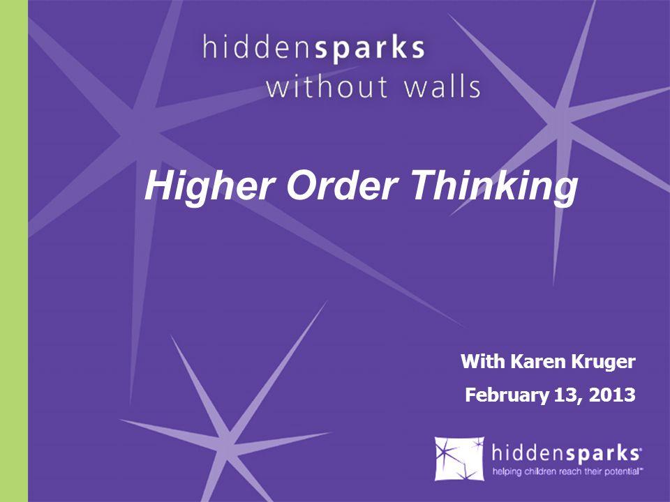 © 2013 Hidden Sparks Our Guest: Karen Kruger, MS, is the Director of Education at Hidden Sparks.