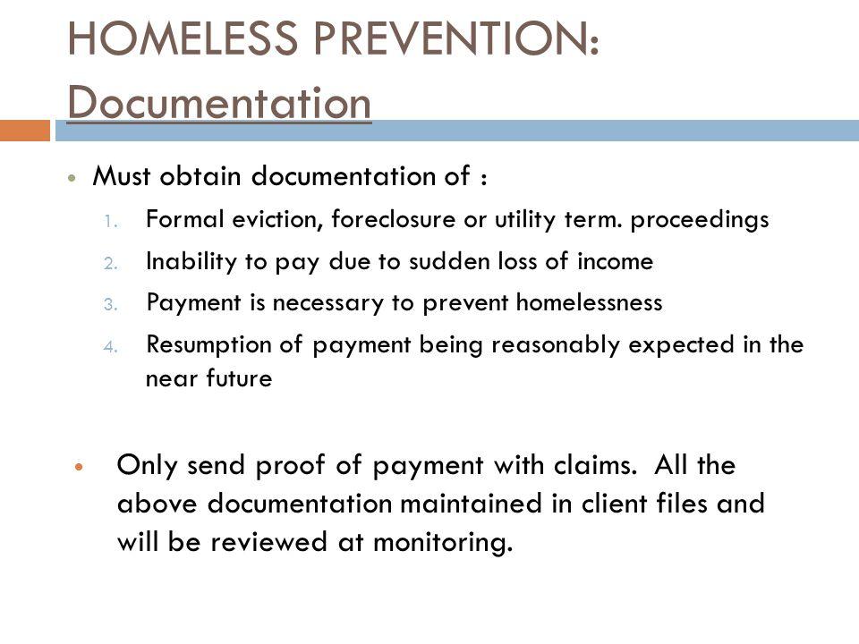HOMELESS PREVENTION: Documentation Must obtain documentation of : 1.